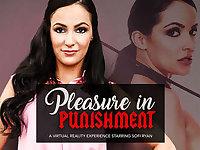 Pleasure in Punishment featuring Sofi Ryan - NaughtyAmericaVR